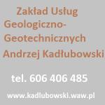 ZAKŁAD USŁUG GEOLOGICZNO-GEOTECHNICZNYCH ANDRZEJ KADŁUBOWSKI